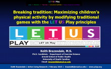 Breaking Tradition: Maximizing Children's Physical Activity by Modifying Traditional Games with the LET US Play Principles