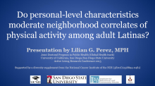 Do Personal-Level Characteristics Moderate Neighborhood Correlates of Physical Activity among Adult Latinas?