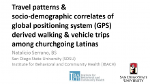 Travel Patterns and Socio-Demographic Correlates of Global Positioning System Derived Walking and Vehicle Trips among Church-Going Latinas