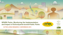 SPARK Parks: Monitoring the Implementation and Impact of Schoolyards-turned-Community Parks