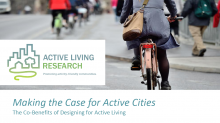 Making the Case for Active Cities: The Co-Benefits of Designing for Active Living