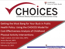 Getting the Most Bang for Your Buck in Public Health Policy: Using the CHOICES Model for Cost-Effectiveness Analysis of Childhood Physical Activity Interventions