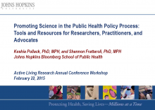 Promoting Science in the Public Health Policy Process: Tools and Resources for Researchers, Practitioners, and Advocates
